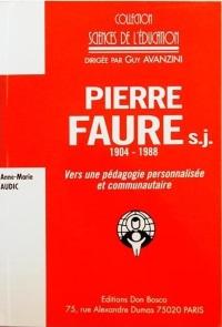 PIERRE FAURE - s.j. Vers une pédagogie personnalisée et communautaire